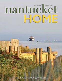 Nantucket Home Magazine | Autumn 2016